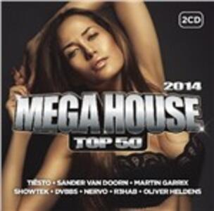 Mega House Top 50 2014 - CD Audio