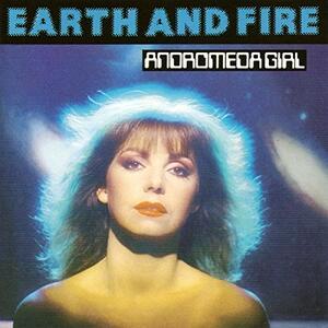 Andromeda Girl - CD Audio di Earth & Fire