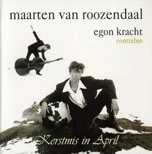 Kerstmis in April - CD Audio di Maarten Van Roozendaal