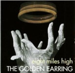 Eight Miles High - CD Audio di Golden Earring