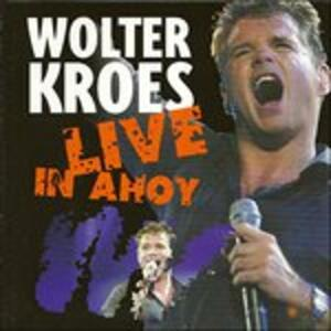 Live In Ahoy - CD Audio di Wolter Kroes