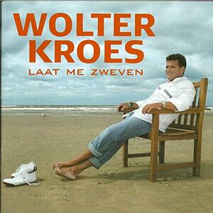 Laat Me Zweven - CD Audio di Wolter Kroes