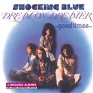 Dream on Dreamer - CD Audio di Shocking Blue