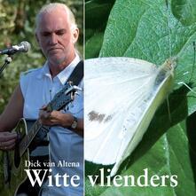Witte Vlienders - CD Audio di Dick Van Altena