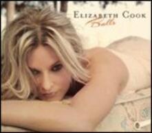 Balls - CD Audio di Elizabeth Cook