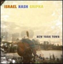 New York Town - CD Audio di Israel Nash Gripka