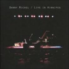 Live in Winnipeg - CD Audio di Danny Michel