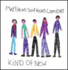 Kind of New - CD Audio di Matthews' Southern Comfort