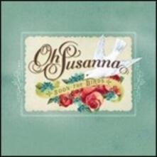 Soon the Birds - CD Audio di Oh Susanna