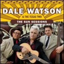 The Sun Sessions - CD Audio di Dale Watson,Texas Two