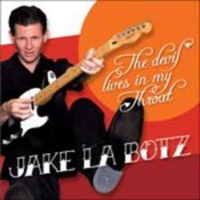 Devil Lives in My Throat - CD Audio di Jake La Botz