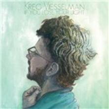If You Lose Your Light - CD Audio di Kreg Viesselman