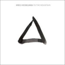 To the Mountain - CD Audio di Kreg Viesselman