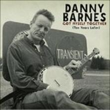 Got Myself Together (Ten Years Later) - CD Audio di Danny Barnes