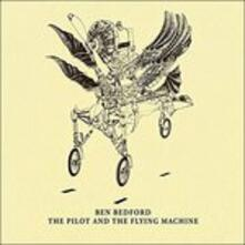 The Pilot and the Flying Machine - CD Audio di Ben Bedford