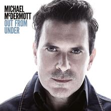 Out from Under - CD Audio di Michael McDermott