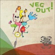 Veg Out! - CD Audio di Any Vegetable