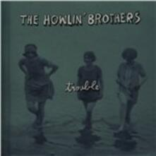 Trouble - CD Audio di Howlin' Brothers