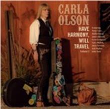 Have Harmony, Will Travel - CD Audio di Carla Olson
