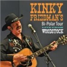 Bi-Polar Tour. Live from Woodstock - CD Audio di Kinky Friedman