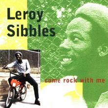 Come Rock with Me - CD Audio di Leroy Sibbles