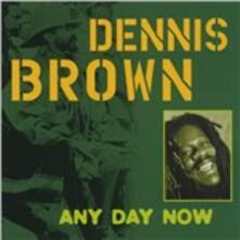 Any Day Now - CD Audio di Dennis Brown
