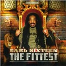 Fittest - CD Audio di Earl Sixteen
