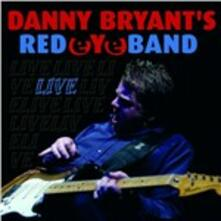 Live - CD Audio di Danny Bryant,Red Eye Band