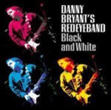 Black & White - CD Audio di Danny Bryant,Red Eye Band