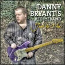 Just as I Am - CD Audio di Danny Bryant's Red Eye Band