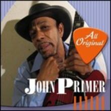 All Original - CD Audio di John Primer
