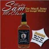 CD Too Much Jesus Mighty Sam McClain