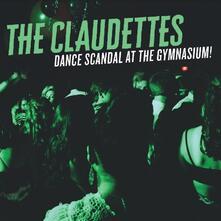 Dance Scandal at the Gymnasium - CD Audio di Claudettes