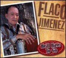 He'll Have to Go - CD Audio di Flaco Jimenez
