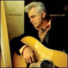 Carryin' on - CD Audio di Dale Watson