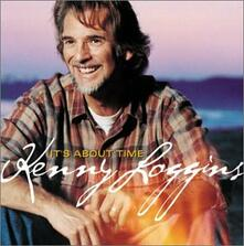 It's About Time - CD Audio di Kenny Loggins
