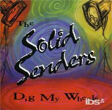 Dig My Wheels - CD Audio di Solid Senders