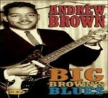 Big Brown's Blues - CD Audio di Andrew Brown