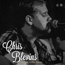 Better Than Alone - CD Audio di Chris Blevins