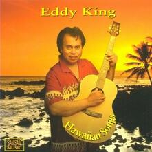 Hawaiian Songs - CD Audio di Eddie King