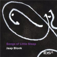 Songs Of Little Sleep - CD Audio di Jaap Blonk