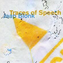 Traces Of Speech - CD Audio di Jaap Blonk