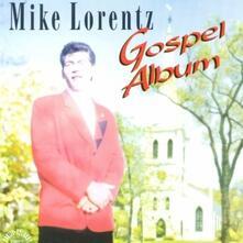 Gospel Album - CD Audio di Mike Lorentz