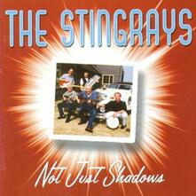 Not Just Shadows - CD Audio di Stingrays