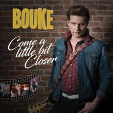 Come a Little Bit Closer - CD Audio Singolo di Bouke