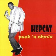 Push and Shove - CD Audio di Hepcat