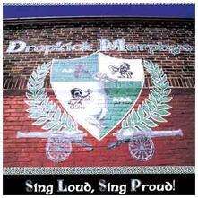 Sing Loud Sing Proud! - CD Audio di Dropkick Murphys