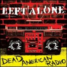 Dead American Radio - CD Audio di Left Alone