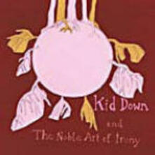 Kid Down and the Noble Art of Irony - CD Audio di Kid Down