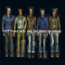 They Think They Are - CD Audio di Robocop Kraus